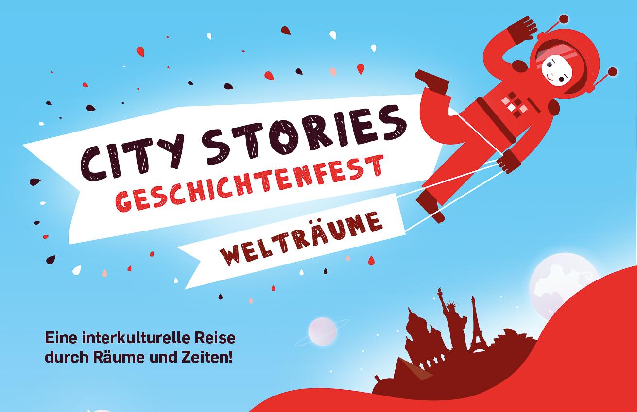 City Stories Geschichtenfest – Welträume